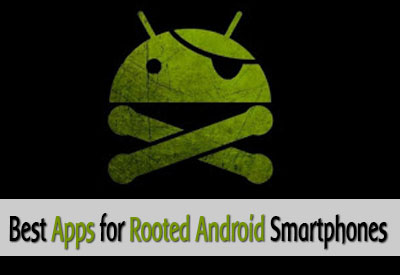 Best Android Apps for Rooted Phones