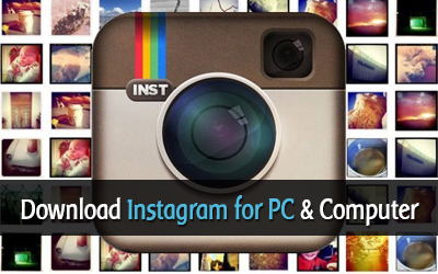 Instagram for PC Computer